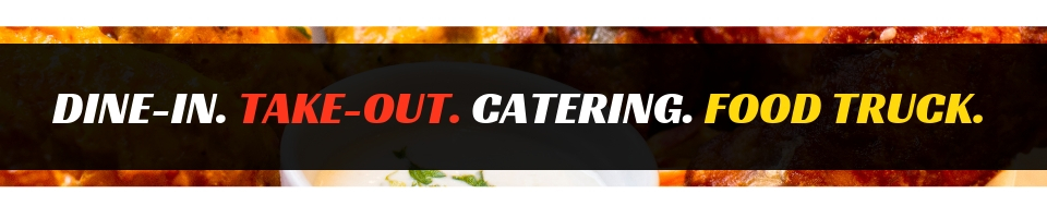 Dine-In. Take-Out. Catering. Food Truck.